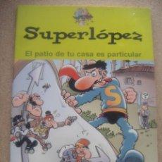 Cómics: SUPERLÓPEZ - EL PATIO DE TU CASA ES PARTICULAR. Lote 131425218