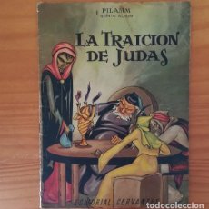 Cómics: LA BUENA NUEVA 5 LA TRAICION DE JUDAS, PILAMM QUINTO ALBUM. EDITORIAL CERVANTES 1957. Lote 131609010