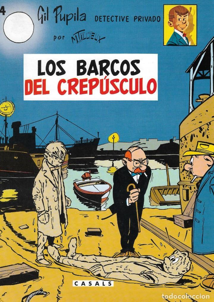 LOS BARCOS DEL CREPÚSCULO - GIL PUPILA DETECTIVE PRIVADO Nº 4 - M. TILLIEUX - EDT. CASALS, S.A., 1ª (Tebeos y Comics - Comics otras Editoriales Actuales)