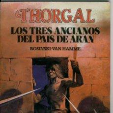 Cómics: THORGAL - LOS TRE ANCIANOS DEL PAIS DE ARAN, ROSINSKI-VAN HAMME . Lote 132195186