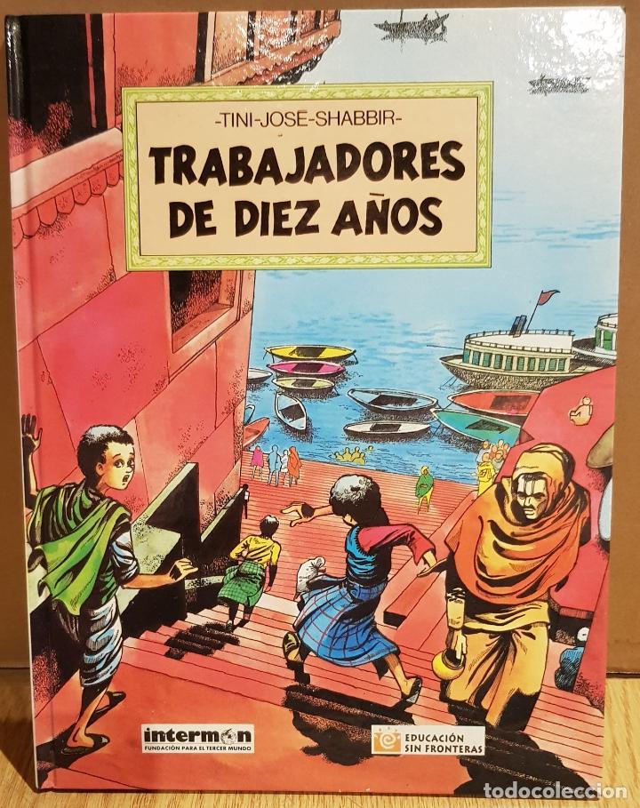 TRABAJADORES DE DIEZ AÑOS / TINI-JODE-SHABBIR / ED - INTERMON / TAPA DURA / COMO NUEVO. (Tebeos y Comics - Comics otras Editoriales Actuales)