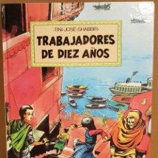 Cómics: TRABAJADORES DE DIEZ AÑOS / TINI-JODE-SHABBIR / ED - INTERMON / TAPA DURA / COMO NUEVO.. Lote 132751202