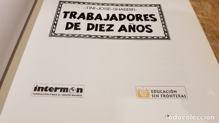 Cómics: TRABAJADORES DE DIEZ AÑOS / TINI-JODE-SHABBIR / ED - INTERMON / TAPA DURA / COMO NUEVO. - Foto 3 - 132751202