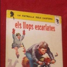 Cómics: ELS LLOPS ESCARLATES - LA PATRULLA DELS CASTORS - CHARLIER & MITACQ - ANXANETA. Lote 132794658