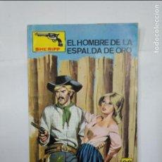 Cómics: COLECCION OESTE SIN NUMERO S/N. SHERIFF. EL HOMBRE DE LA ESPALDA DE ORO. VILMAR 1981. TDKC21. Lote 132956454