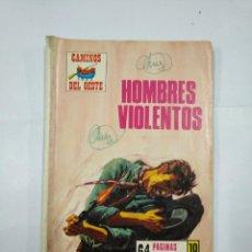 Cómics: HOMBRES VIOLENTOS. CAMINOS DEL OESTE. NOVELA GRAFICA. TDKC21. Lote 133039938