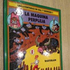 Cómics: LAS AVENTURAS DE GILL Y GEORGES/1. LA MAQUINA PERPLEJA WASTERLAIN. 1ª EDICION. ANAYA 1990. Lote 133684078