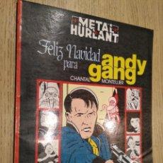 Cómics: METAL HURLANT COLECCION NEGRA Nº 10. FELIZ NAVIDAD PARA ANDY GANG. CHANTAL MONTELLIER. 1982. Lote 133684178