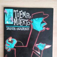 Cómics: JAVIER OLIVARES - TIEMPO MUERTO (EL PREGONERO, 34). Lote 133883939