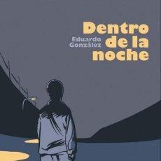 Cómics: DENTRO DE LA NOCHE (EDUARDO GONZALEZ) DOLMEN - CARTONE - IMPECABLE - OFI15. Lote 134056454