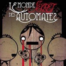 Cómics: LE MONDE SECRET DES AUTOMATES - DOLMEN - CARTONE - IMPECABLE - OFI15. Lote 134056554