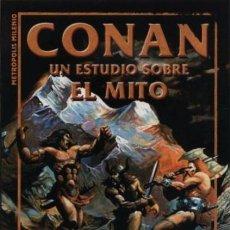 Cómics: CONAN UN ESTUDIO SOBRE EL MITO - ED. METROPOLIS MILENIO - IMPECABLE - OFI15. Lote 134056634