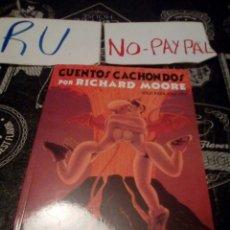 Cómics: CUENTOS CACHONDOS POR RICHARD MOORE. Lote 134129317