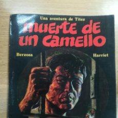 Cómics: MUERTE DE UN CAMELLO (UNA AVENTURA DE TITEZ) (TTARTTALO SA). Lote 134308054