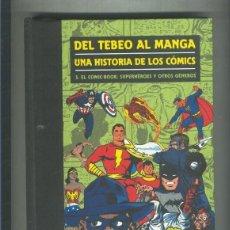 Cómics: DEL TEBEO AL MANGA UNA HISTORIA DE LOS COMICS NUMERO 3: COMIC BOOK. Lote 134365437