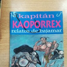 Cómics: KAPITAN KAOPORREX RELATOS DE BAJAMAR (ROBER GARAY). Lote 135219506