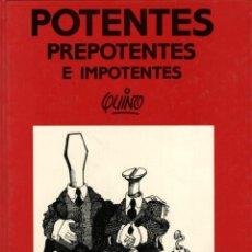 Fumetti: QUINO: POTENTES, PREPOTENTES E IMPOTENTES (LUMEN, PRIMERA EDICIÓN 1989) TAPA DURA. Lote 135343306