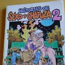 Cómics: HISTORIAS DE SEXO Y CHAPUZA 2. Lote 135467346