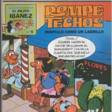 Cómics: EL MEJOR IBAÑEZ NUMERO 6: ROMPETECHOS: MIOPILLO COMO UN LADRILLO. Lote 136720052