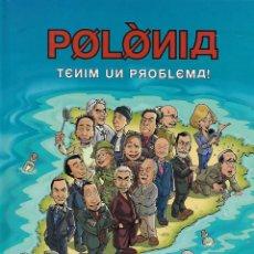 Cómics: POLÒNIA. TENIM UN PROBLEMA. PROGRAMA DE HUMOR DE TV3. CATALUNYA. Lote 137927718