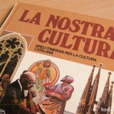 Cómics: LA NOSTRA CULTURA - BREU ITINERARI PER LA CULTURA CATALANA - 1980. Lote 139315510