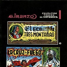 Cómics: EL ECO DE LAS TRES MONTAÑAS Y LA CRUZ DE FUEGO (IBERCOMIC,1982) DE IRANZO. COL. TEBEOS DE ENTONCES-3. Lote 139358542