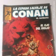 Cómics: LA ESPADA SALVAJE DE CONAN SERIE ORO NUM 18 EL OJO DEL BRUJO 1982. Lote 139421053