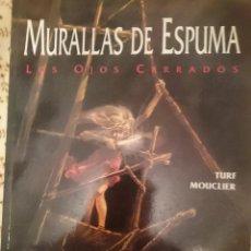 Cómics: COMIC - MURALLAS DE ESPUMA - LOS OJOS CERRADOS. Lote 139615450