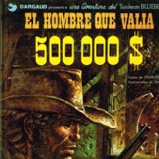 Cómics: BLUEBERRY.EL HOMBRE QUE VALIA 500.000 DOLARES. EDICIONES JUNIOR,GRIJALBO. Lote 139995270
