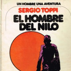 Cómics: UN HOMBRE UNA AVENTURA.EL HOMBRE DEL NILO.TOPPI.EDICIONES JUNIOR GRIJALBO.. Lote 139999398