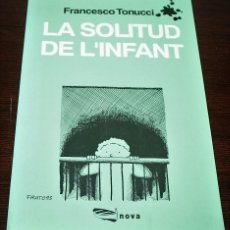 Cómics: FRANCESCO TONUCCI - LA SOLITUD DE L'INFANT - NOVA - 1994 - EN CATALÁN. Lote 140476906