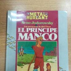 Cómics: LAS AVENTURAS DE ALEF-THAU EL PRINCIPE MANCO (COLECCIÓN HUMANOIDES #21 - METAL HURLANT). Lote 140734313