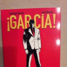 Cómics: ¡GARCÍA!, TOMO 1, SANTIAGO GARCÍA / LUIS BUSTOS. Lote 141940238