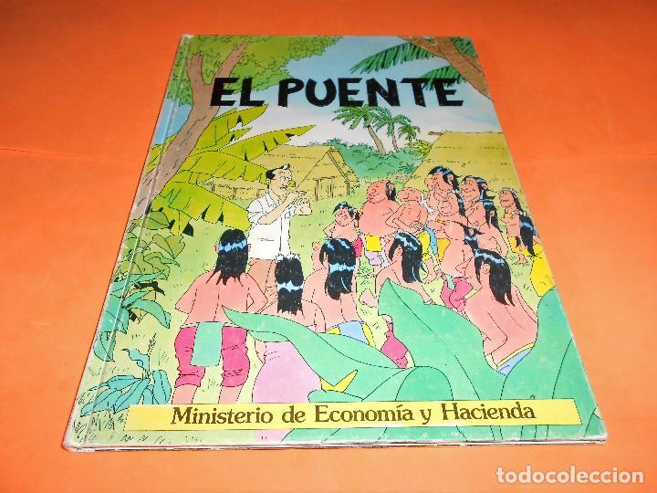 EL PUENTE. MINISTERIO DE ECONOMIA Y HACIENDA. LAGO & ARRANZ. 1985 (Tebeos y Comics Pendientes de Clasificar)