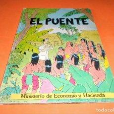 Cómics: EL PUENTE. MINISTERIO DE ECONOMIA Y HACIENDA. LAGO & ARRANZ. 1985. Lote 142578562
