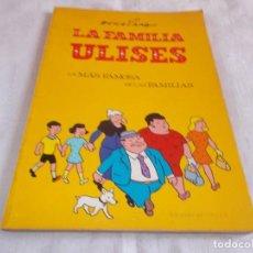 Cómics: LA FAMILIA ULISES LA MAS FAMOSA DE LAS FAMILIAS. Lote 142605218