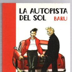 Cómics: LA AUTOPISTA DEL SOL. BARU. COMPLETA, 2 TOMOS. ASTIBERRI, AÑO 2003. Lote 143608150