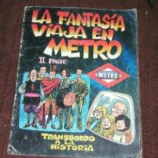 Cómics: LA FANTASÍA VIAJA EN METRO AÑO 1980 COMPAÑIA METROPOLITANA DE MADRID II PARTE. Lote 143834190