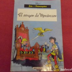 Cómics: EL SENYOR DE MONTRESOR - JAN Y TRENCAPINS POR PEYO - ANXANETA 1965 - EN CATALAN. Lote 143932046