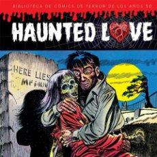 Cómics: HAUNTED LOVE - BIBLIOTECA DE CÓMICS DE TERROR DE LOS AÑOS 50 I - DIÁBOLO EDICIONES. Lote 144087070