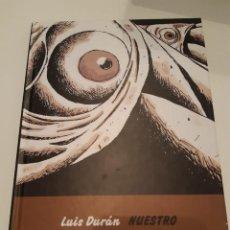Cómics: NUESTRO VERDADERO NOMBRE, LUIS DURÁN (DE PONENT). Lote 144260054