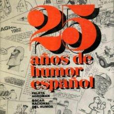 Cómics: 25 AÑOS DE HUMOR ESPAÑOL (PALETA AGROMAN, 1983) LIBRO. TAPA DURA, 184 PÁGINAS.. Lote 145003626