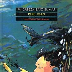Cómics: MI CABEZA BAJO EL MAR - COMPLOT 1990 - PERE JOAN. Lote 145408794
