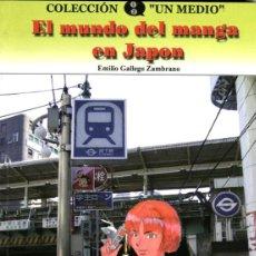 Cómics: EL MUNDO DEL MANGA EN JAPÓN (VELETA, 2001) DE EMILIO GALLEGO. Lote 145720458