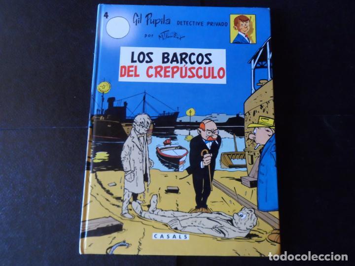 GIL PUPILA Nº 4 - LOS BARCOS DEL CREPÚSCULO - MILLIEUX - EDITORIAL CASALS TAPA DURA (Tebeos y Comics - Comics otras Editoriales Actuales)