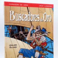 Cómics: CORAZÓN DE GRIS. BUSCADORES DE ORO (JACK LONDON / JUILLARD / OLLIVIER) IRU, 1990. OFRT. Lote 147560656