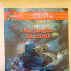 Cómics: COUSTEAU EN VIÑETAS.LA JUNGLA DE CORAL. EDIT. DEBATE. 2ª ED 1992. Lote 146864322