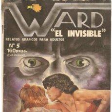 Cómics: WARD ¨EL INVISIBLE ¨. Nº 5. RELATOS GRÁFICOS PARA ADULTOS. EDITORIAL ASTRI. (B/A60). Lote 147559618