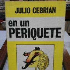 Cómics: EN UN PERIQUETE - JULIO CEBRIÁN - EDITORIAL PLANETA 1973. Lote 147564110