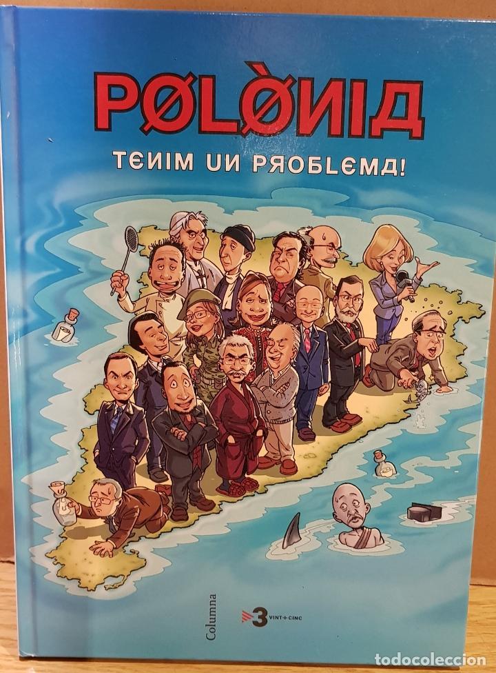 POLÒNIA / TENIM UN PROBLEMA / 25 ANIV. TV3 / ED - COLUMNA / TAPA DURA - CATALÁN. OCASIÓN. (Tebeos y Comics Pendientes de Clasificar)